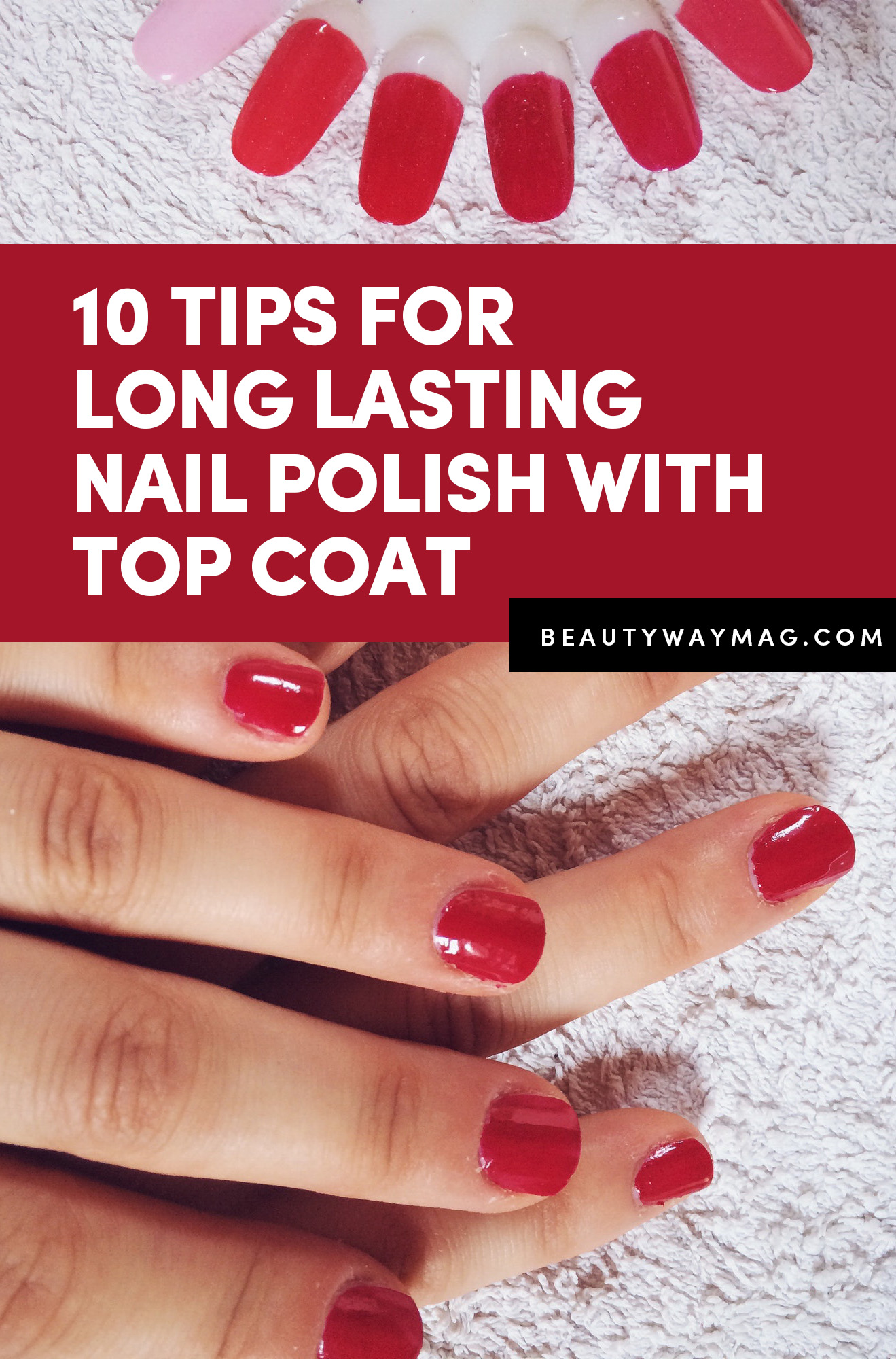 10 Tips For Long Lasting Nail polish With Top Coat