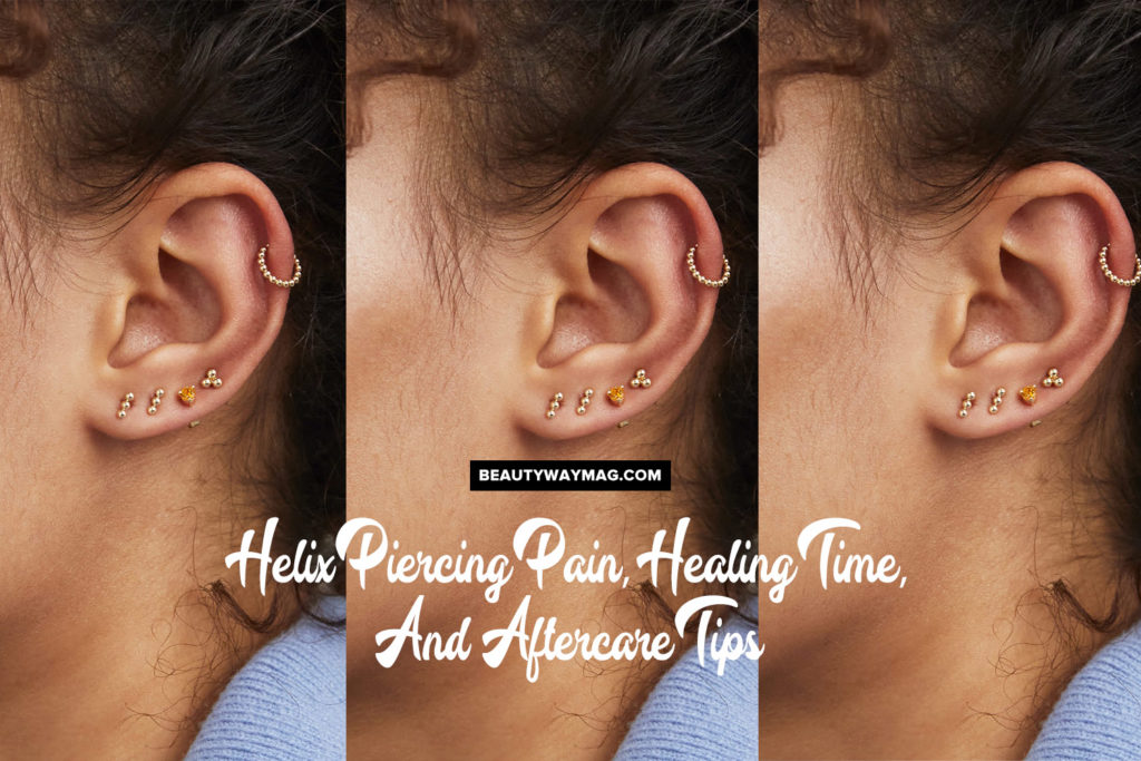 Helix Piercing Pain, Healing Time, And Aftercare Tips